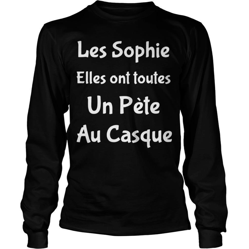 Les Sophie Elles Ont Toutes Un Pète Au Casque Longsleeve