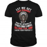 Let Me Get This Straught You're Afraid Of Refugees Coming To America Shirt