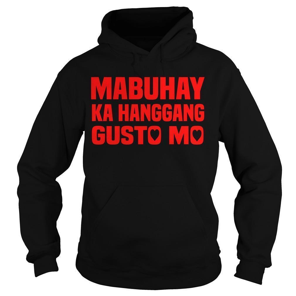 Mabuhay Ka Hanggang Gusto Mo Hoodie
