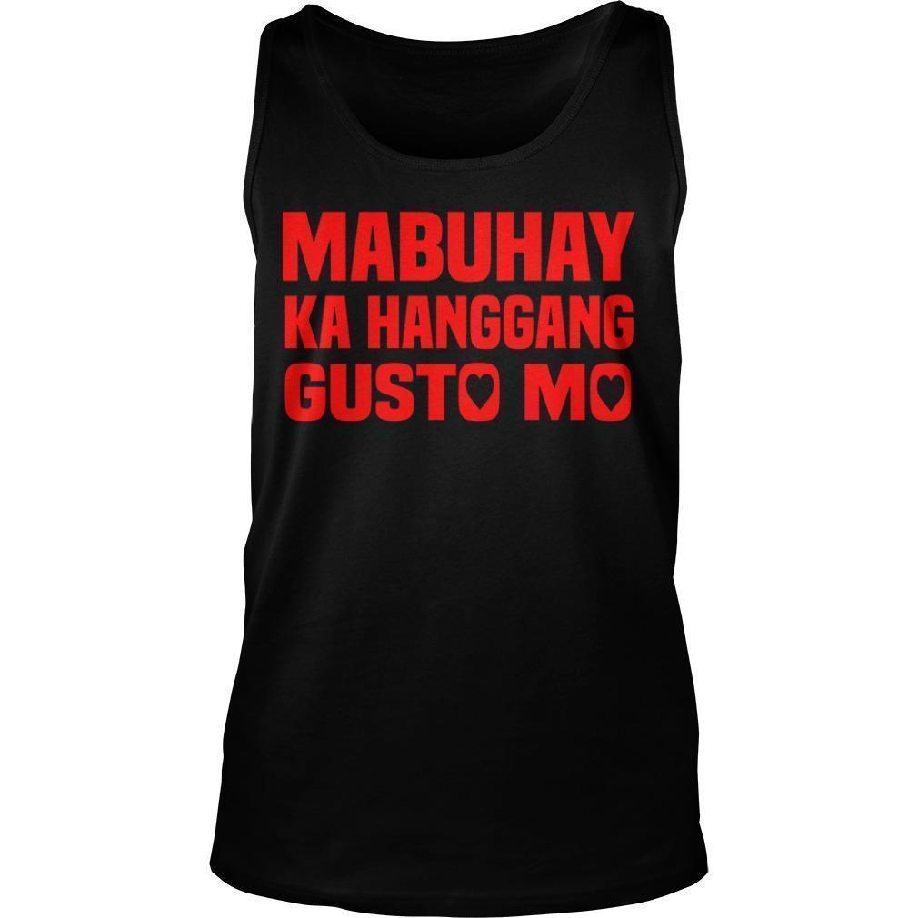 Mabuhay Ka Hanggang Gusto Mo Tank Top