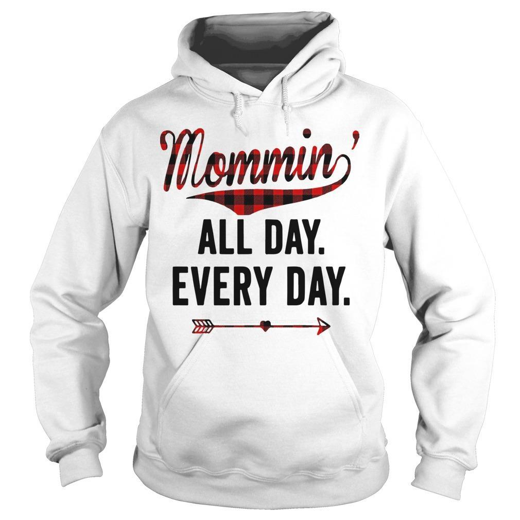 Mommin' All Day Every Day Hoodie