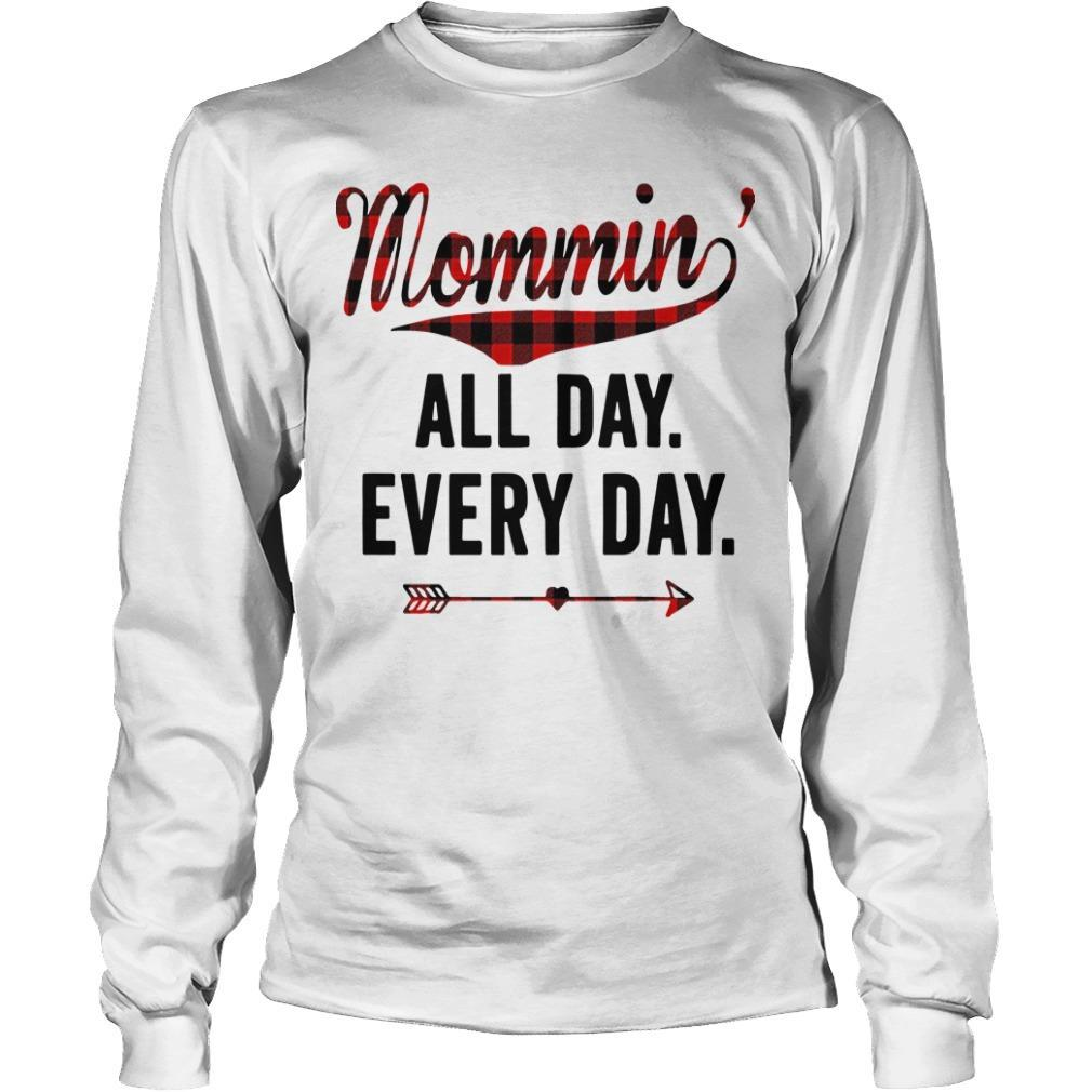 Mommin' All Day Every Day Longsleeve