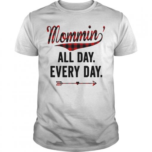 Mommin' All Day Every Day Shirt