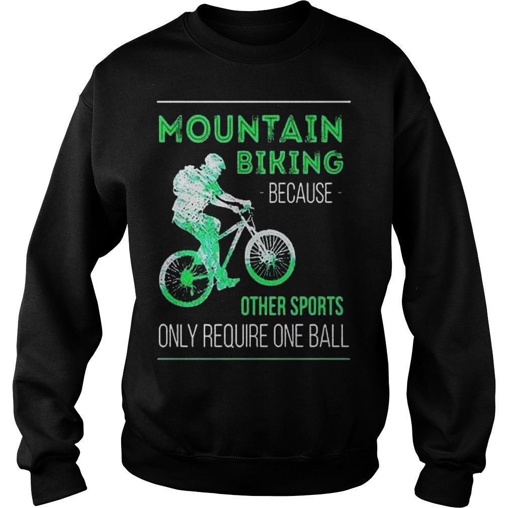 Mountain Biking Because Other Sports Only Require One Ball Sweater