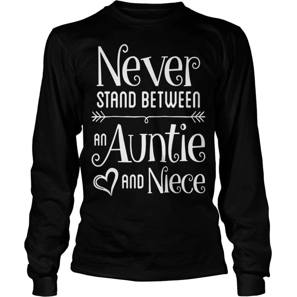 Never Stand Between An Auntie And Niece Longsleeve