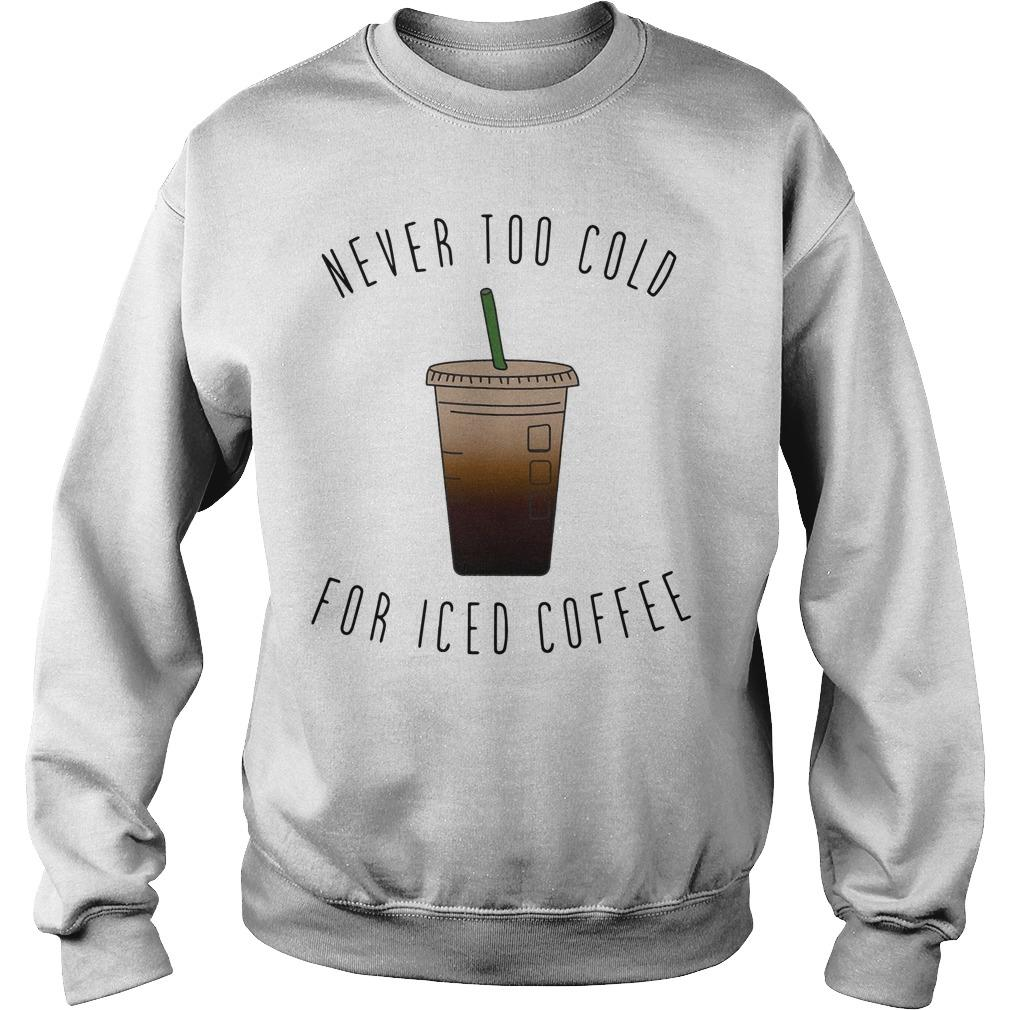 Never Too Cold For Iced Coffee Sweater