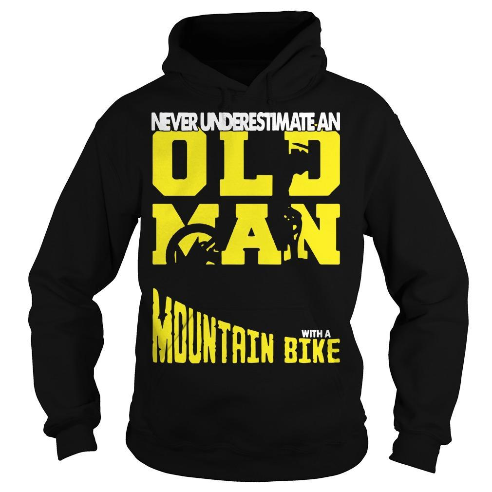 Never Underestimate An Old Man With A Mountain Bike Hoodie