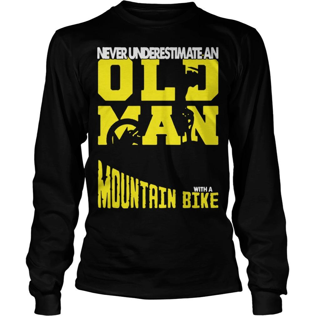 Never Underestimate An Old Man With A Mountain Bike Longsleeve