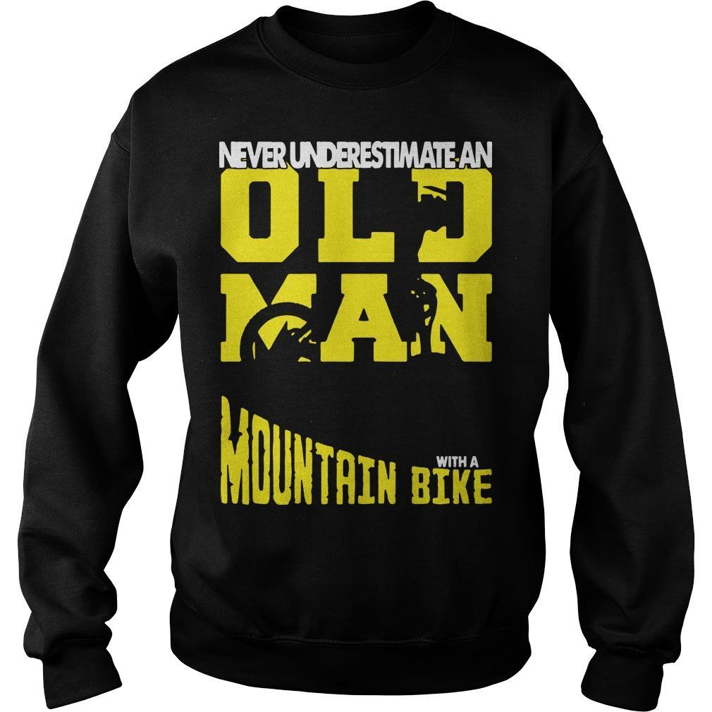 Never Underestimate An Old Man With A Mountain Bike Sweater