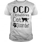 Ocd Obsessive Cat Disorder Shirt