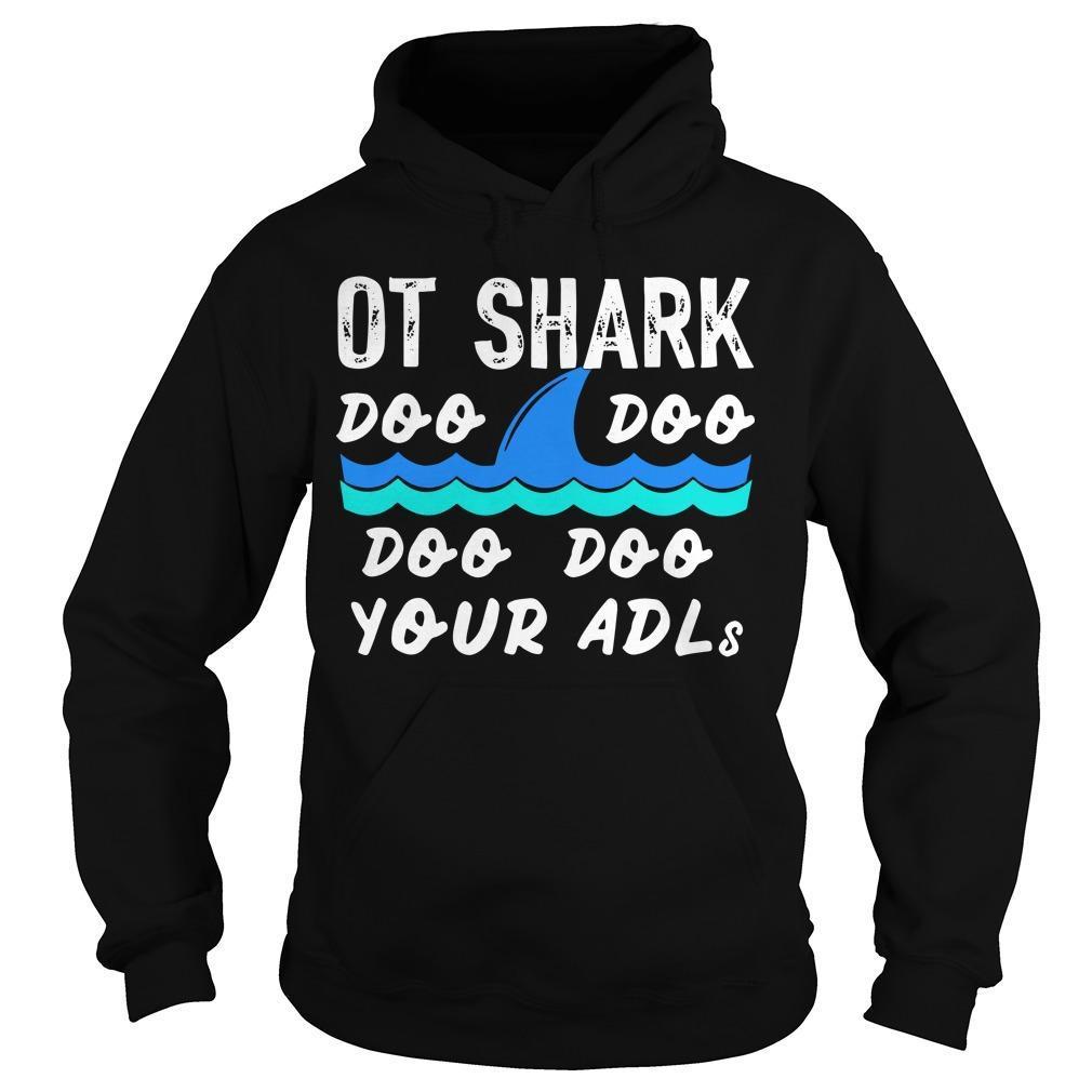 Ot Shark Doo Doo Doo Doo Your Adls Hoodie