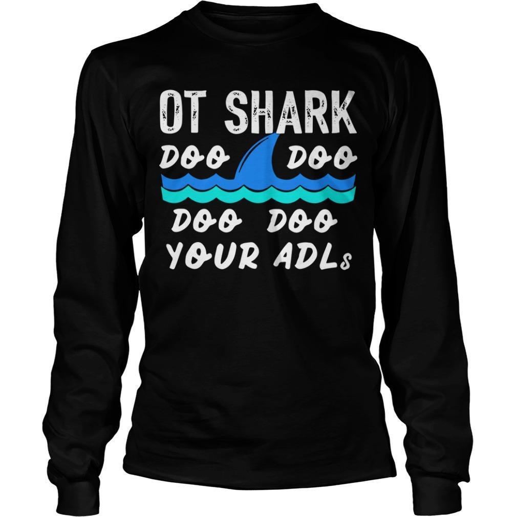 Ot Shark Doo Doo Doo Doo Your Adls Longsleeve