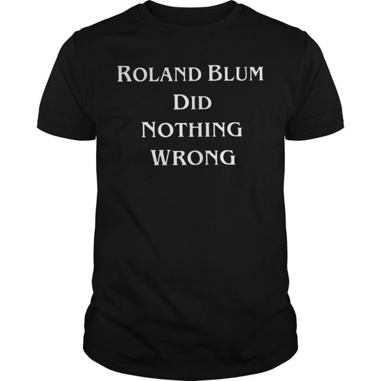 Roland Blum Did Nothing Wrong Shirt