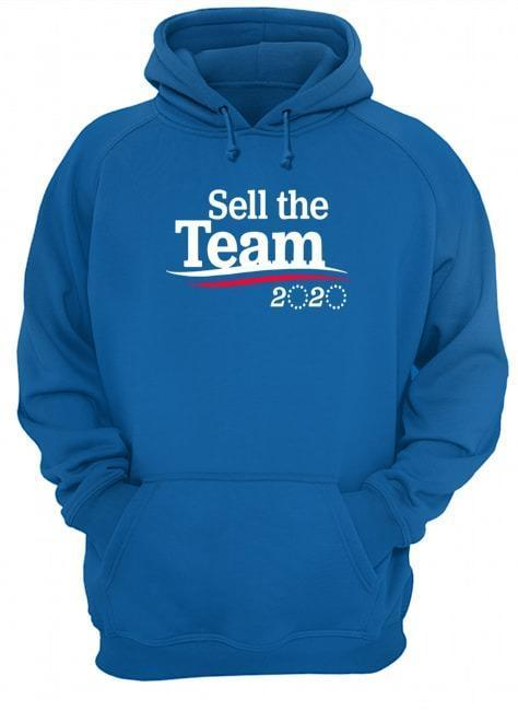 Sell The Team 2020 Hoodie