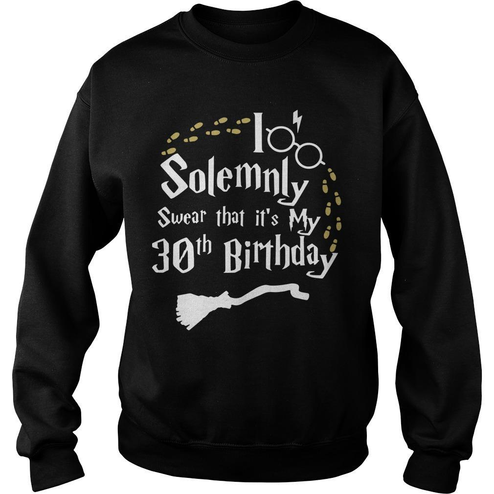 Solemnly Swear That It's My 30th Birthday Sweater