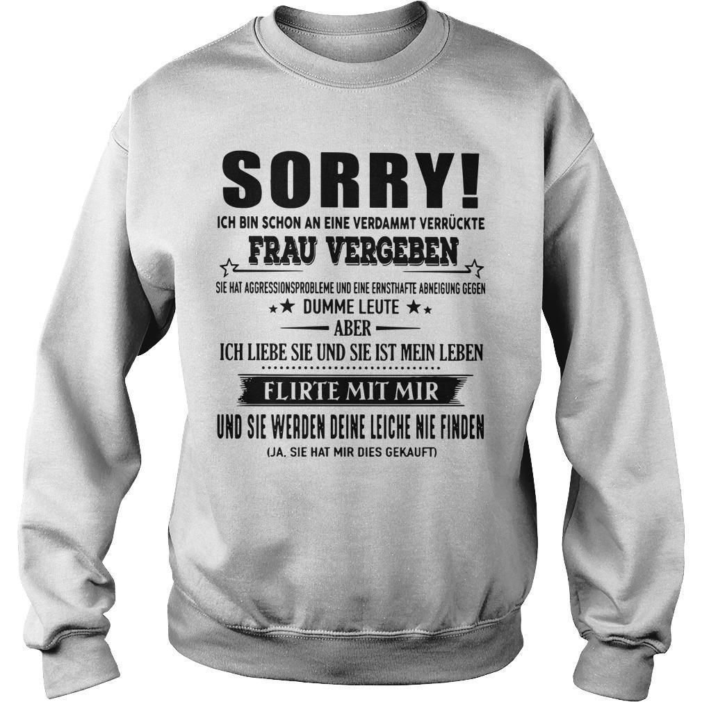 Sorry Ich Bin Schon An Eine Verdammt Verrückte Frau Vergeben Sweater
