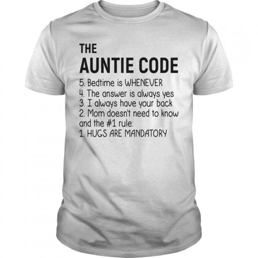 The Auntie Code Bed Time Is Whenever Hugs Are Mandatory Shirt