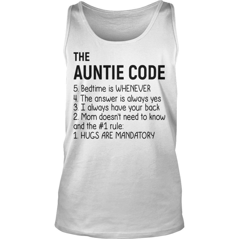 The Auntie Code Bed Time Is Whenever Hugs Are Mandatory Tank Top