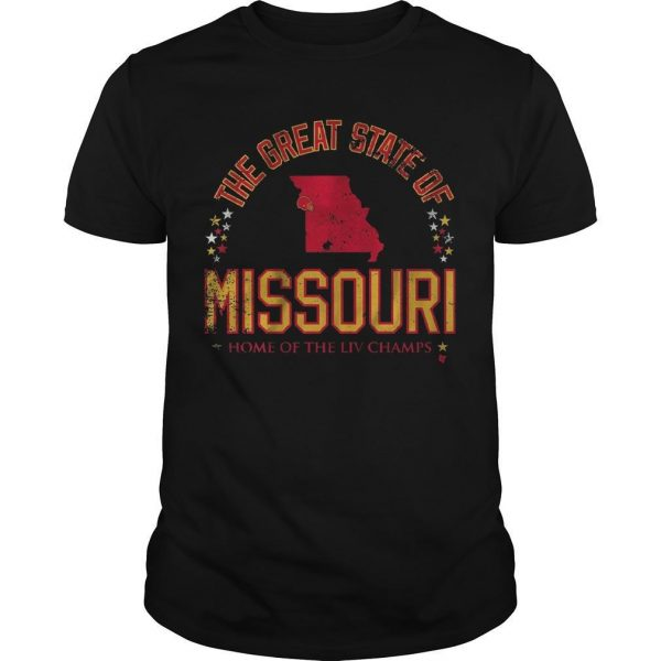 The Great State Of Missouri Home Of The Liv Champs Shirt