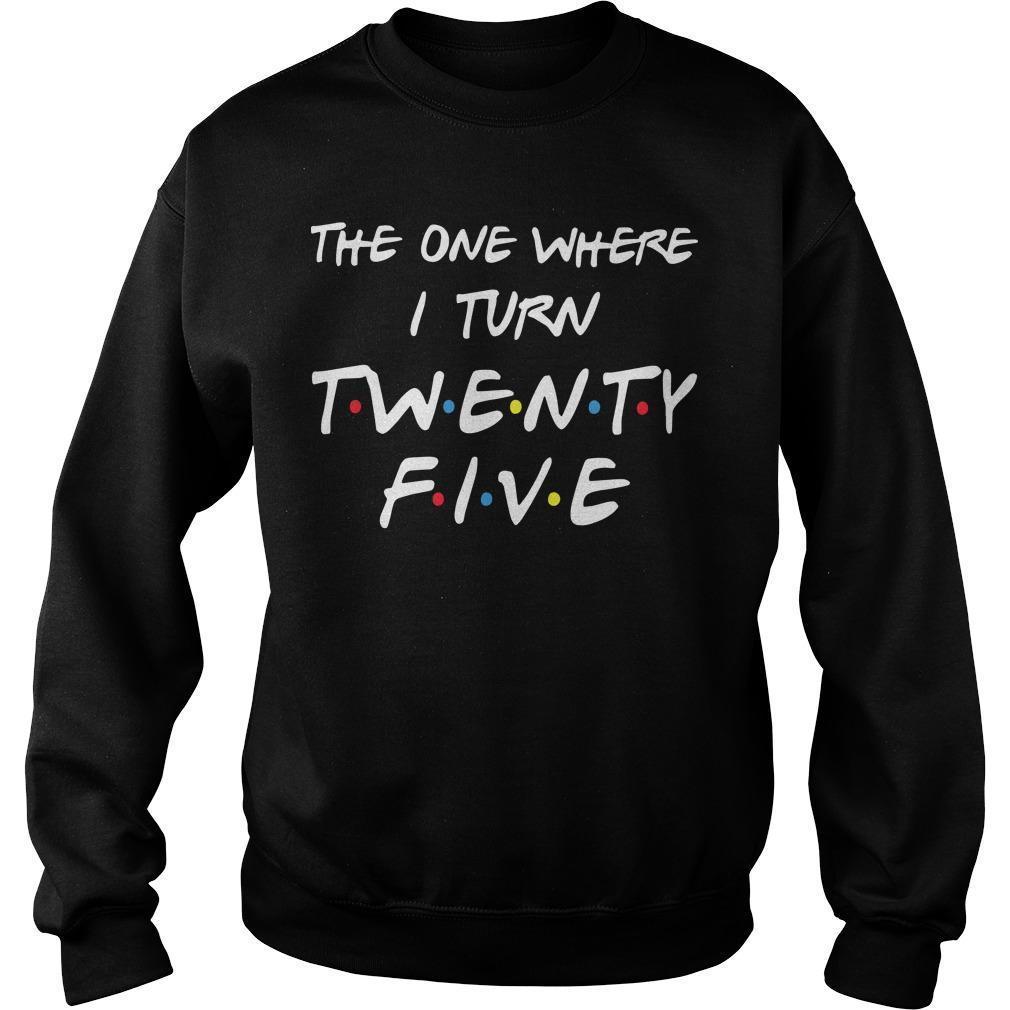 The One Where I Turn Twenty Five Sweater