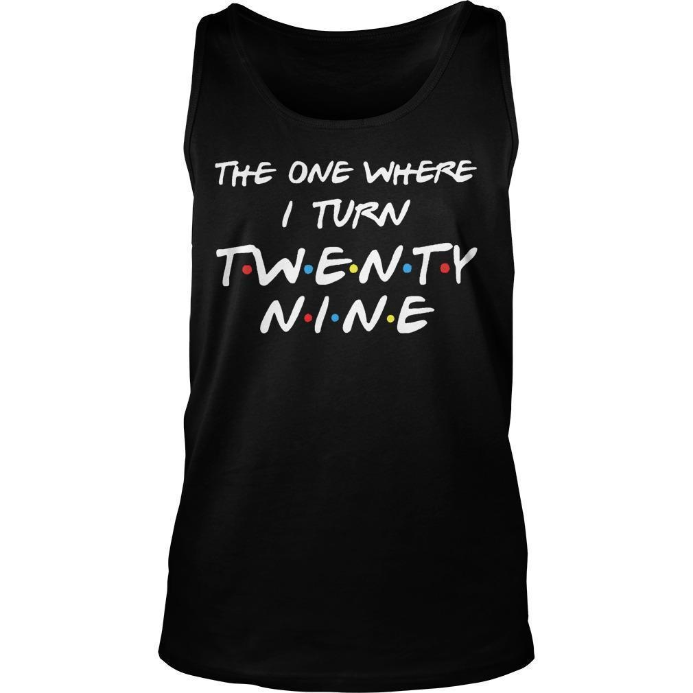 The One Where I Turn Twenty Nine Tank Top
