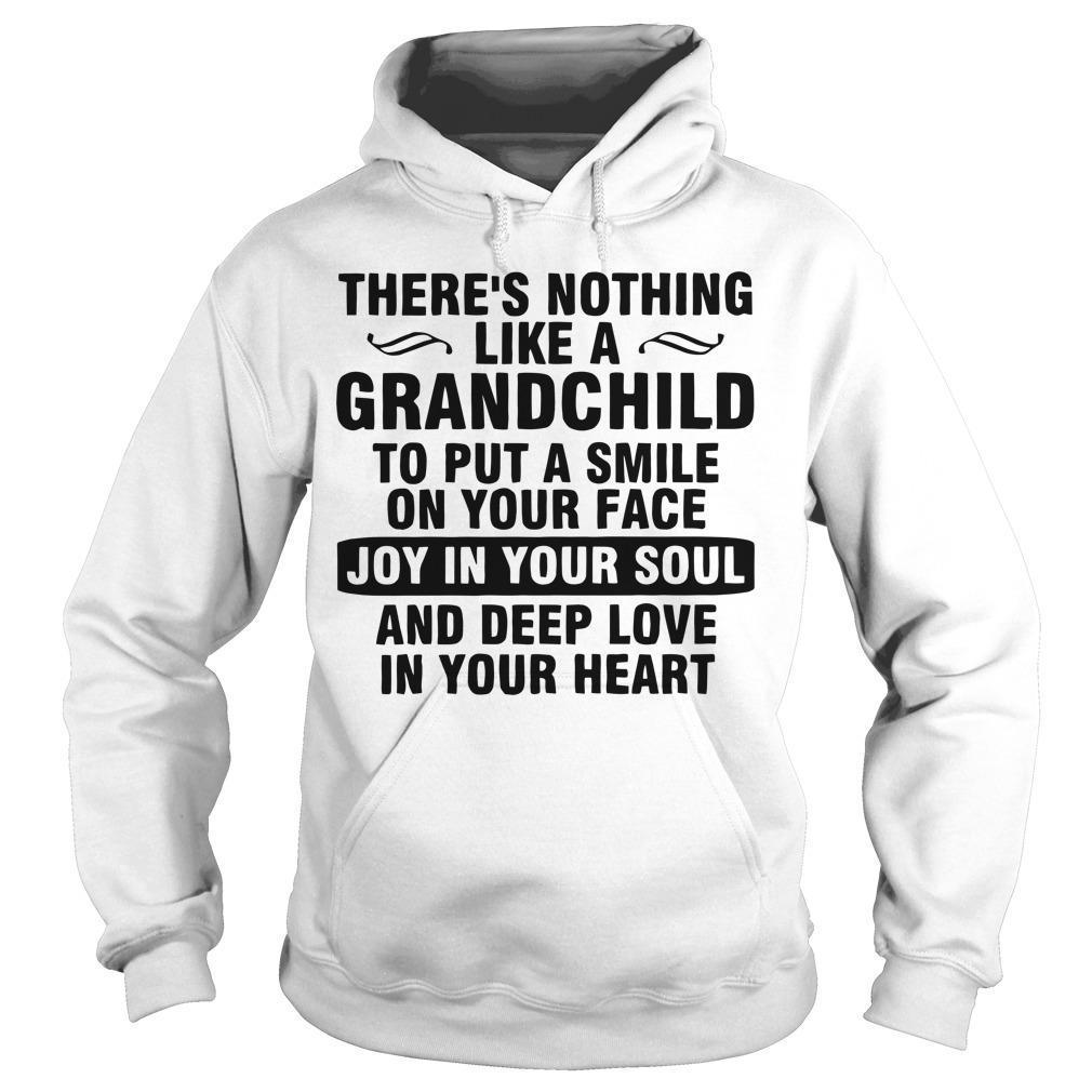 There's Nothing Like A Grandchild To Put A Smile On Your Face Hoodie
