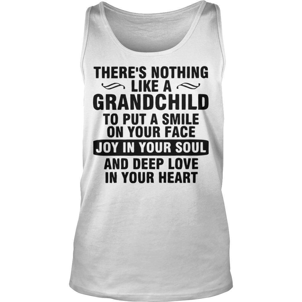 There's Nothing Like A Grandchild To Put A Smile On Your Face Tank Top