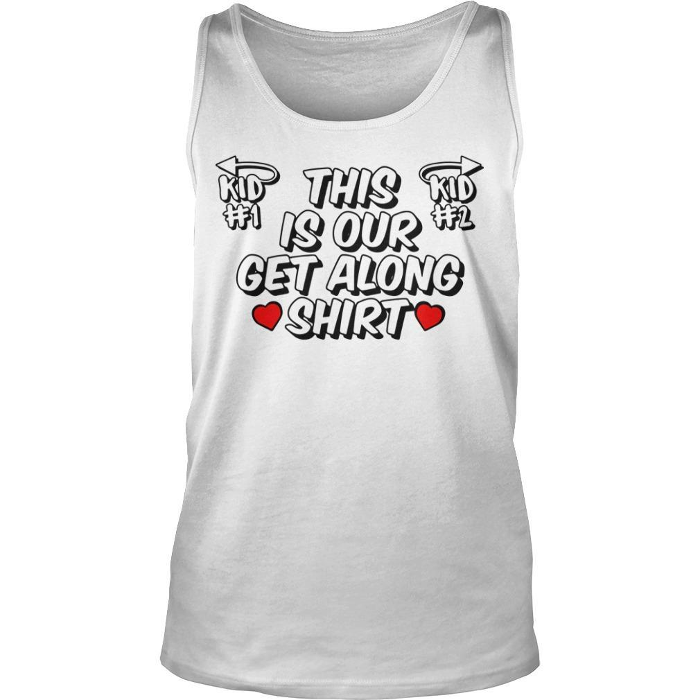 This Is Our Get Along Tank Top