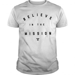 Tim Tebow Believe In The Mission Shirt