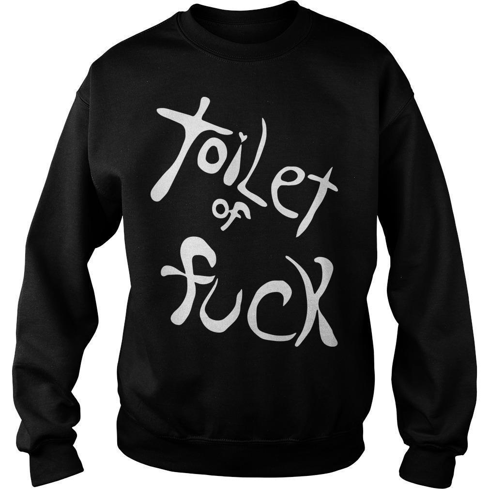 Toilet Of Fuck Sweater