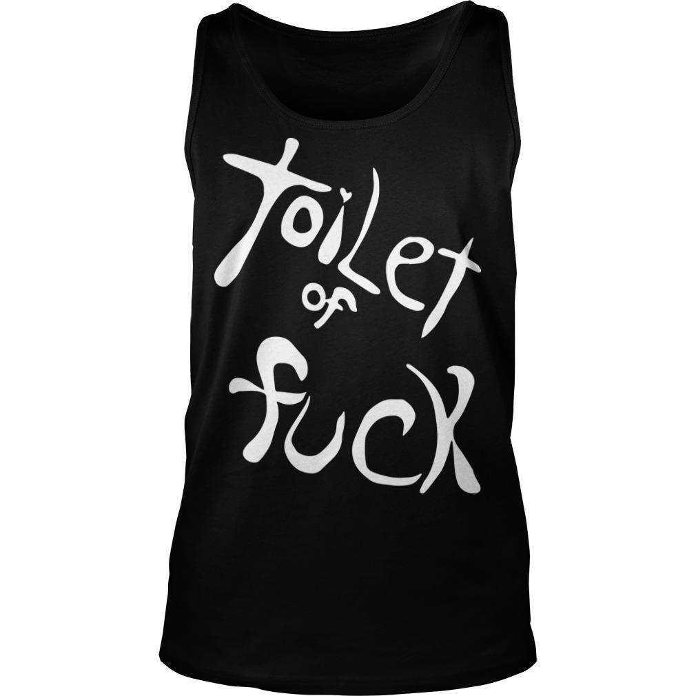 Toilet Of Fuck Tank Top