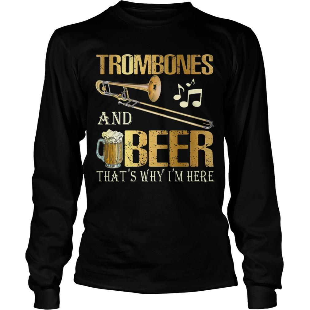 Trombones And Beer That's Why I'm Here Longsleeve