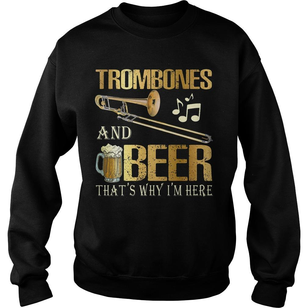 Trombones And Beer That's Why I'm Here Sweater