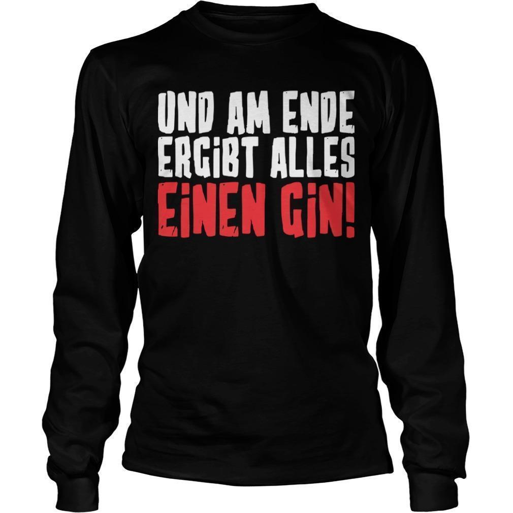Und Am Ende Ergibt Alles Einen Gin Longsleeve