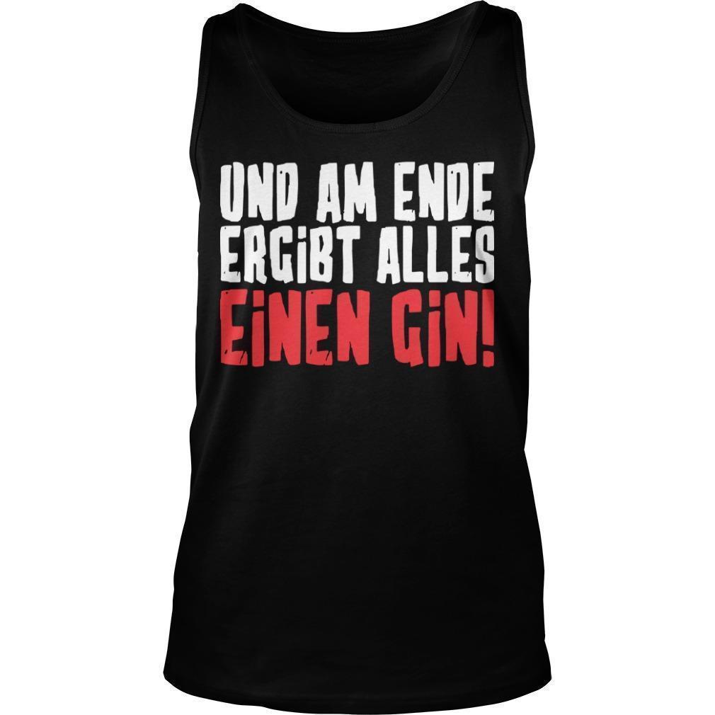 Und Am Ende Ergibt Alles Einen Gin Tank Top