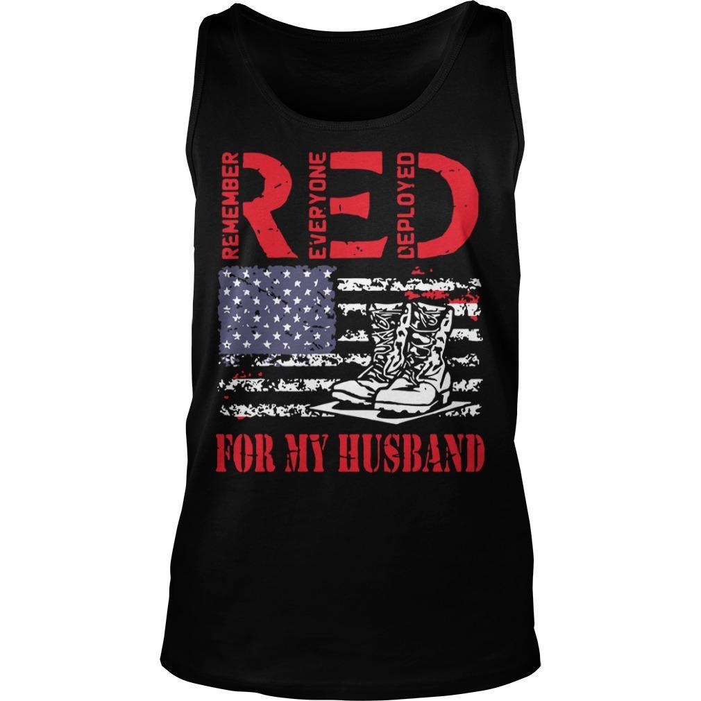 Us Flag Veteran Remember Everyone Deployed For My Husband Red Friday Tank Top
