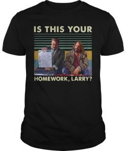 Vintage Is This Your Homework Larry Shirt