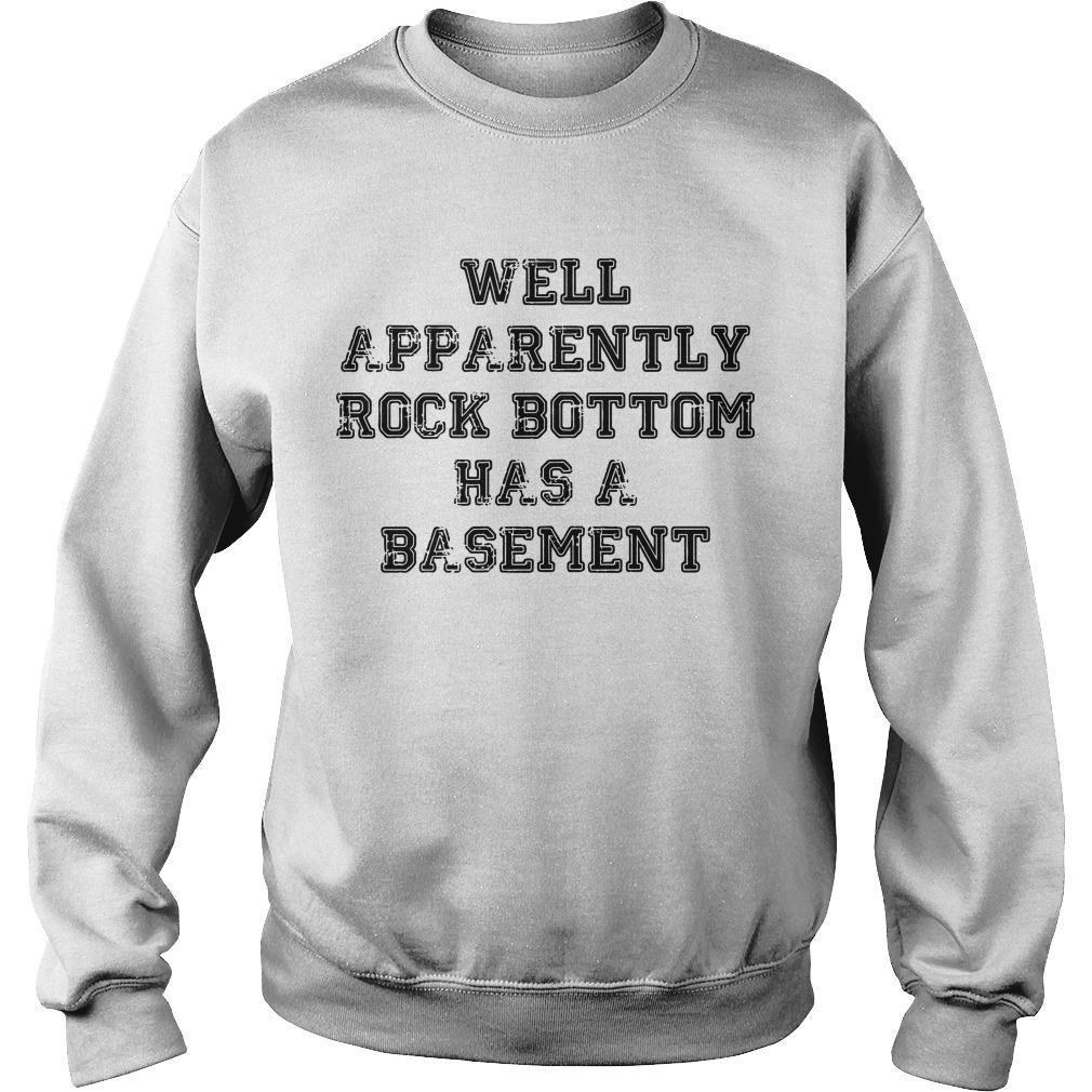 Well Apparently Rock Bottom Has A Basement Sweater