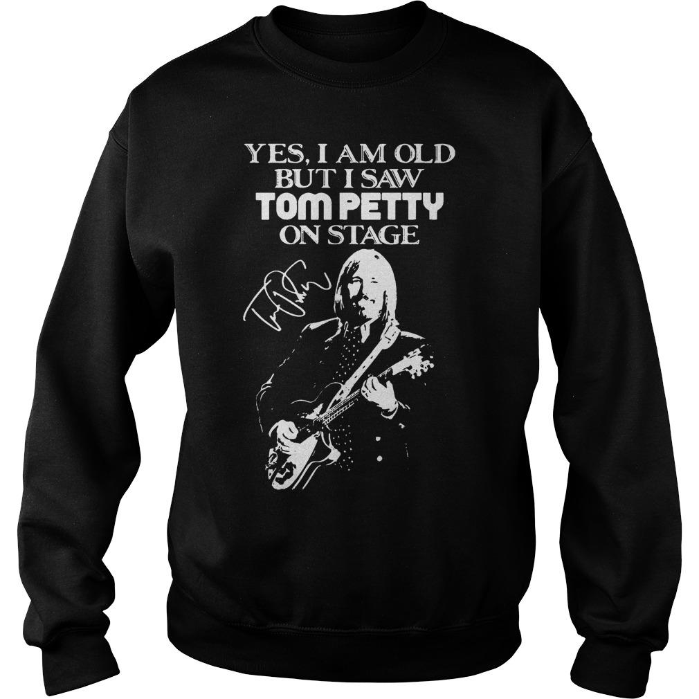 Yes I Am Old But I Saw Tom Petty On Stage Signature Sweater