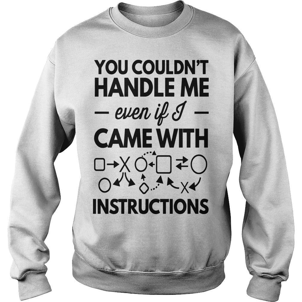 You Couldn't Handle Me Even If Came With Instructions Sweater