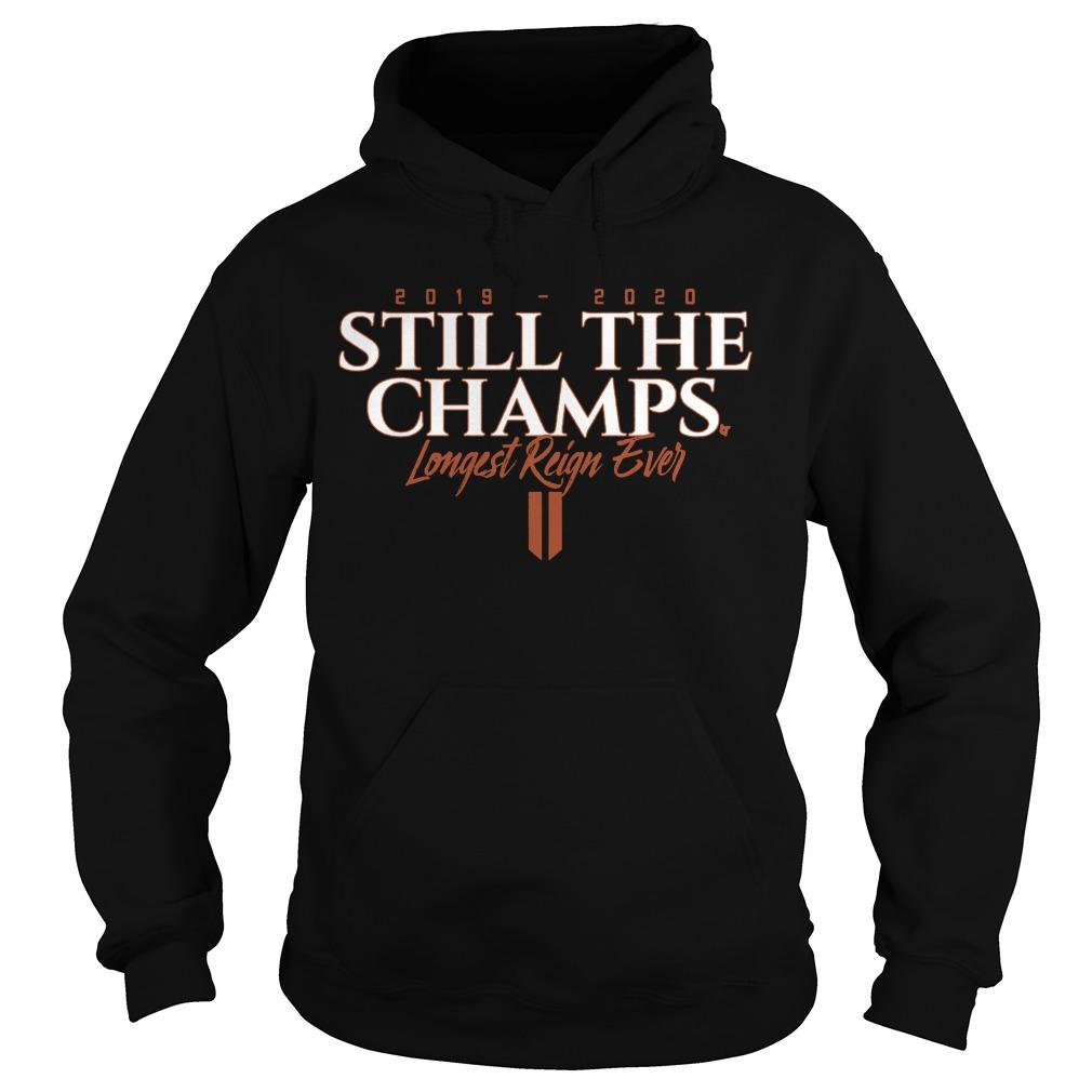 2019 2020 Still The Champs Longest Reign Ever Hoodie