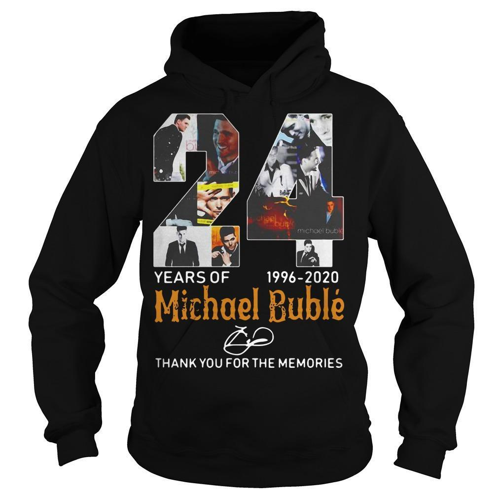 24 Years Of Michael Bublé 1996 2020 Thank You For The Memories Hoodie