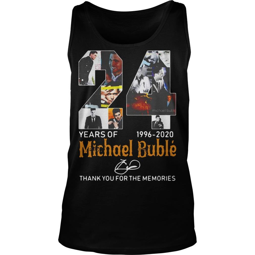 24 Years Of Michael Bublé 1996 2020 Thank You For The Memories Tank Top