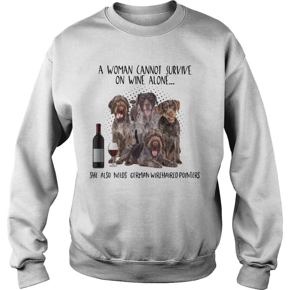 A Woman Cannot Survive On Wine Alone She Also Needs German Wirehaired Pointers Sweater