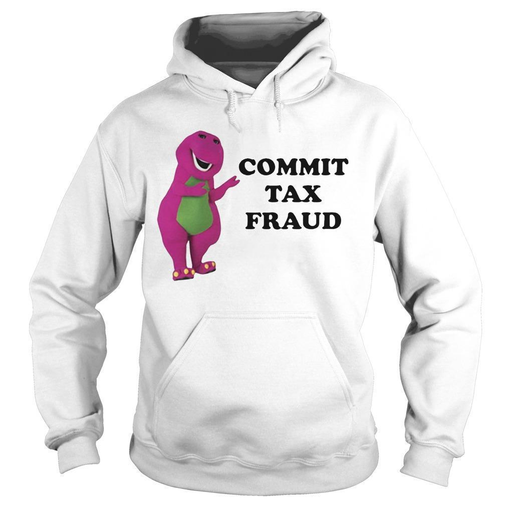 Barney Commit Tax Fraud Hoodie