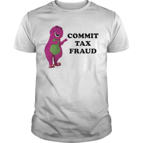 Barney Commit Tax Fraud Shirt