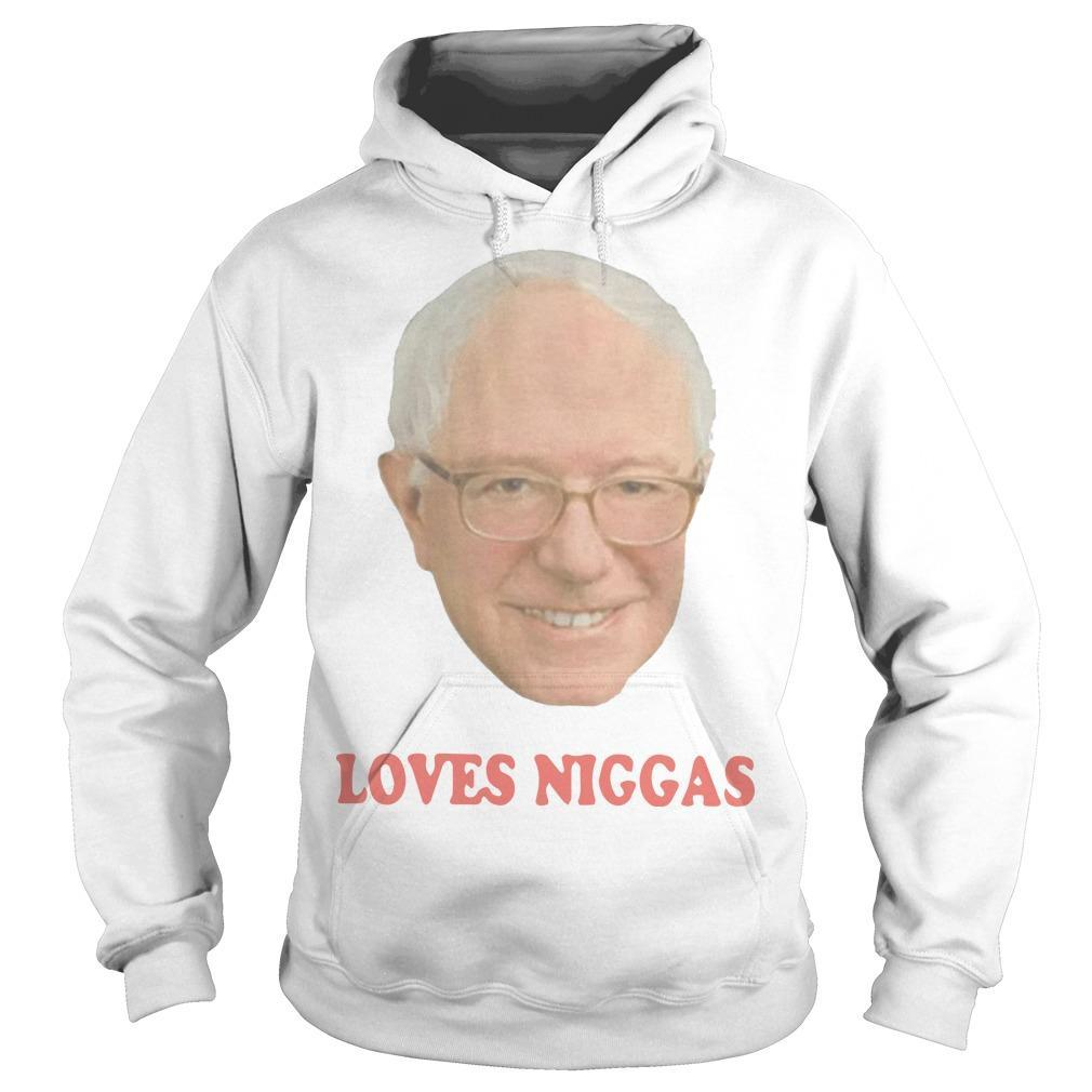 Bernie Sanders Loves Niggas Hoodie