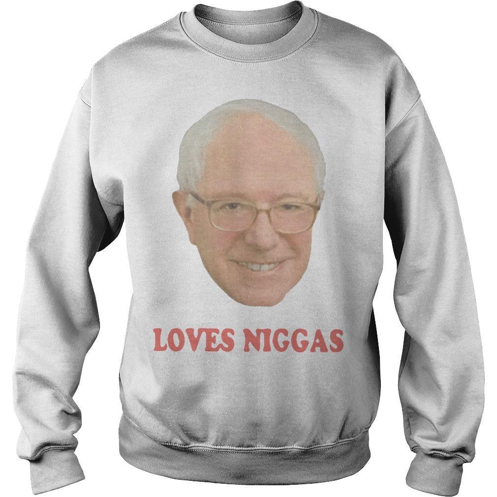 Bernie Sanders Loves Niggas Sweater
