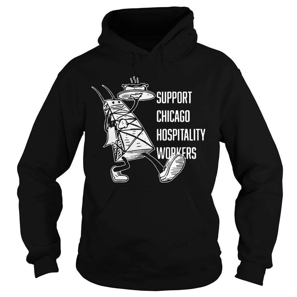 Chicago Hospitality United Support Chicago Hospitality Workers Hoodie
