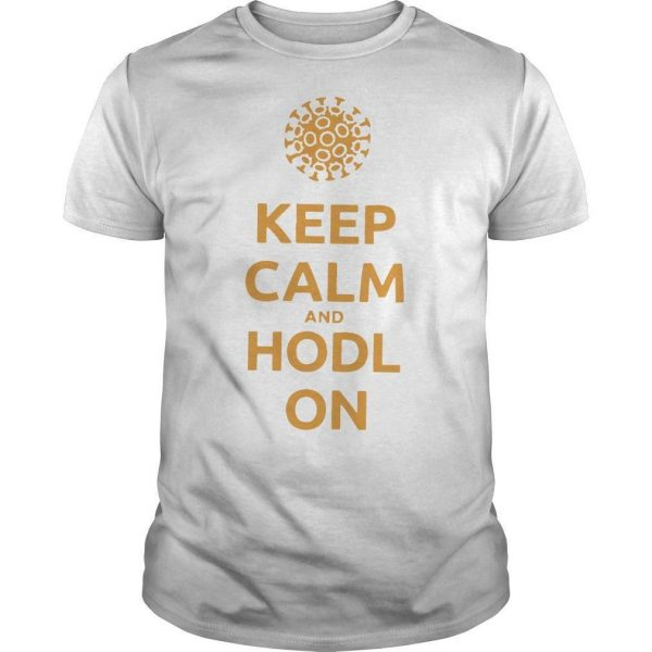 Coronavirus Keep Calm And Hodl On Shirt